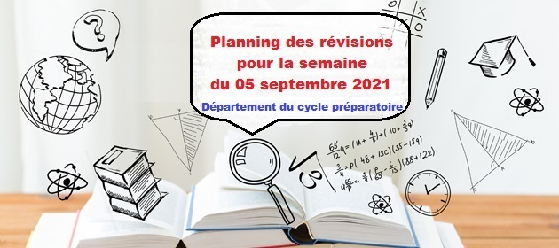 Planning des révisions pour la semaine du 05 septembre 2021-Département du cycle préparatoire